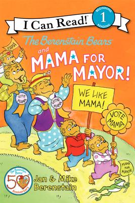 The Berenstain Bears and Mama for Mayor! By Berenstain, Jan/ Berenstain, Jan (ILT)/ Berenstain, Mike/ Berenstain, Mike (ILT)