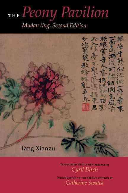 The Peony Pavilion By Tang, Xianzu/ Birch, Cyril (TRN)/ Xianzu, Tang/ Birch, Cyril