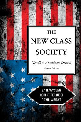 The New Class Society By Wysong, Earl/ Perrucci, Robert/ Wright, David